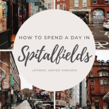 how to spend one day in Spitalfields, London