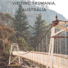 A Complete Guide to Visiting Tasmania, Australia