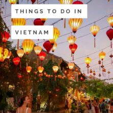 9 Unforgettable Things To Do In Vietnam