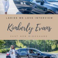 LADIES WE LOVE: KIMBERLY EVANS OF JUST HER RIDESHARE