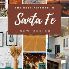 The 10 Best AirBnBs in Santa Fe, New Mexico