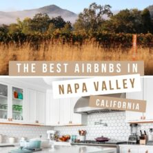 The 12 Best AirBnBs In Napa Valley, California